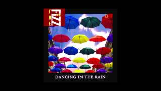 The Fizz - Dancing In The Rain (Official Audio)