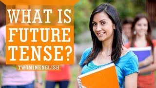 What is Future Tense?