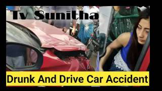 Tv Sunitha Drunk And Drive Car Accident