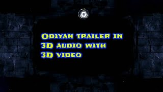 Odiyan official trailer in 3D audio with 3D video