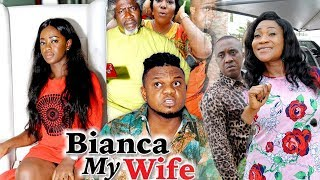 BIANCA MY WIFE 1 - 2018 LATEST NIGERIAN NOLLYWOOD MOVIES || TRENDING NOLLYWOOD MOVIES