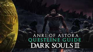 Dark Souls 3 - Anri of Astora Questline / Usurpation of Fire Ending - Guide