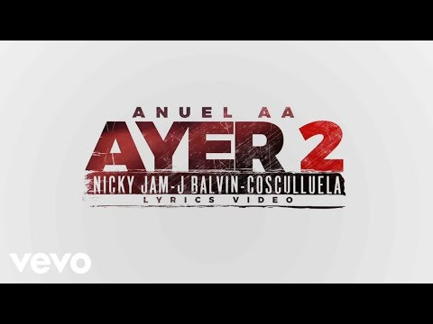 Xxx Mp4 Anuel AA Ayer 2 Ft J Balvin Nicky Jam Cosculluela DJ Nelson Lyric Video 3gp Sex