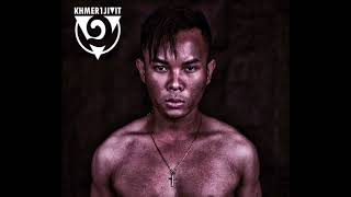 NEW Khmer1Jivit 2017- Look In My Eye ( DIRTY VERSION ) [Beat By: Sophat Oun & Phanit Doung]