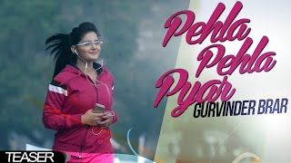 Gurvinder Brar || Pehla Pehla Pyar || New Punjabi Song 2017|| Anand Music