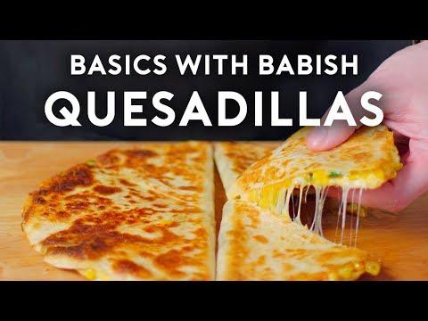 Quesadillas Basics with Babish