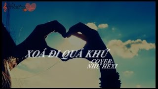 [♪Ryri Lyrics For You] Xoá Đi Quá Khứ - (Cover) - Như Hexi