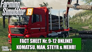 LS19 Fact Sheet Nr. 9-12  Komatsu 931XC & 875, MAN TGX 26.640, Steyr CVT & Mehr!