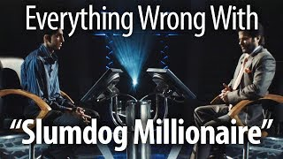 Everything Wrong With Slumdog Millionaire