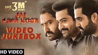 Jai Lava Kusa Video Songs Back to Back - Video Songs Jukebox   Jr NTR, Rashi Khanna, Nivetha Thomas