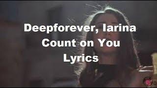 Download Deepforever, Iarina  Count on You  Lyrics