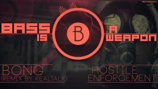 ►◄ Bong - Hostile Enforcement (RealTalk Remix)(BASS BOOSTED)