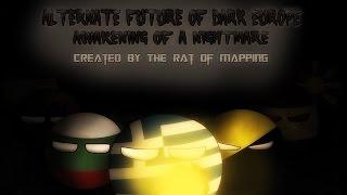Alternate Future of Dark Europe The Movie: Awakening of a Nightmare