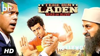 TERE BIN LADEN DEAD OR ALIVE | 2016 | MANISH PAUL, SIKANDER KHER, PRADHUMAN SINGH