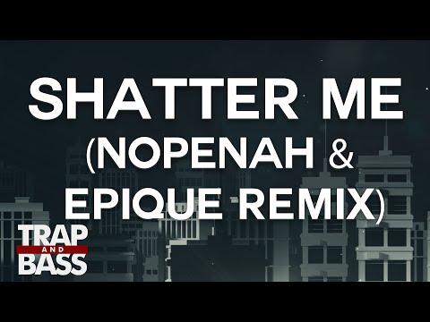 Lindsey Stirling - Shatter Me Feat. Lzzy Hale (NopeNah & Epique Remix) [PREMIERE] Mp3