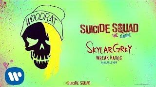 Skylar Grey - Wreak Havoc (From Suicide Squad: The Album) [Official Audio]