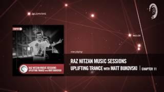 Raz Nitzan Music Sessions - Uplifting Trance with Matt Bukovski (Chapter 11) **FREE DOWNLOAD**