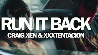 Craig Xen & XXXTENTACION - RUN IT BACK! (Official Video)