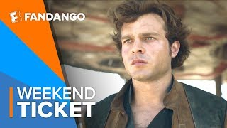 Now In Theaters: Solo: A Star Wars Story | Weekend Ticket