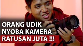 Nyicipin Kamera Untuk Kalangan Atas | Leica Indonesia #TalkAjah