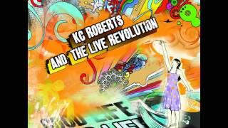 KC Roberts & The Live Revolution - Good life