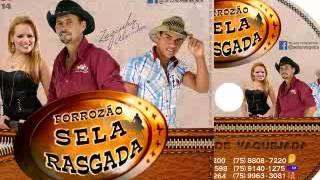 Sela Rasgada - CD COMPLETO 2014 - Lançamento