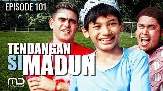 Tendangan Si Madun | Season 01 - Episode 101