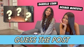 Danielle Cohn vs. Desiree Montoya - Guess The Post