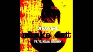 Dj Rapture Shake Dat Ft. YG, Milla, & 2Eleven (Explicit)
