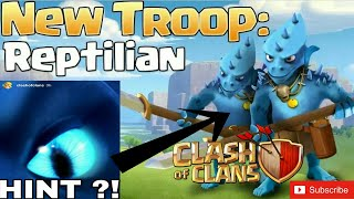 NEW TROOP on TOWN HALL 12 in CLASH OF CLANS   THE REPTILE   June 2018 Update   Clash With Bhargav