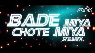 Bade Miyan Chote Miyan   Dj Mark Remix