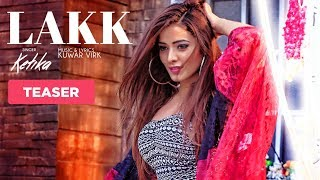 LAKK (Video Teaser) | Kuwar Virk | Ketika | Latest Punjabi Songs 2017