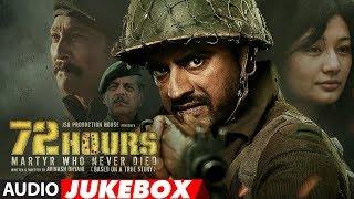 Full Album: 72 HOURS (Martyr Who Never Died)   Audio Jukebox   Avinash Dhyani