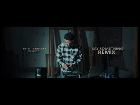 Justin Timberlake - Say Something (SoundCut Remix)