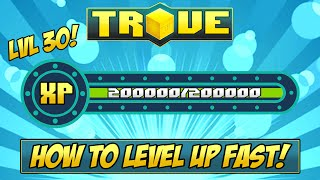 HOW TO GET LEVEL 30 FAST ✪ Trove XP Farming Tutorial & Guide