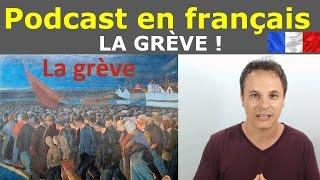 Apprendre le français. La grève en France  Podcast en français