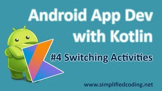 #4 Android Application Development with Kotlin - Switching Activities