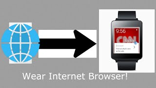 How To Get An Internet Browser On Any Android Wear Smartwatch!