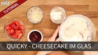 Quicky - Cheesecake im Glas!
