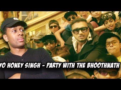Xxx Mp4 Yo Yo Honey Singh Party With The Bhoothnath Song Official REACTION 3gp Sex