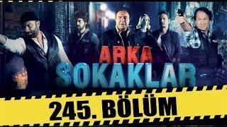 ARKA SOKAKLAR 245. BÖLÜM   FULL HD