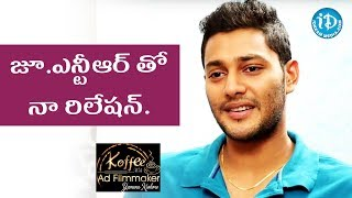 Attachment With NTR - Prince || Koffee With Yamuna Kishore