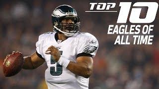 Top 10 Philadelphia Eagles of All Time | NFL Films