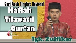 Haflah Tilawatil Quran I Tgk  Zulfikar I Qari AcehTingkat Nasional