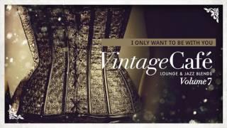 Vintage Café Vol. 7 - New Full Album - Lounge & Jazz Blends