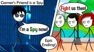 When a Gamer's friend becomes a Spy!