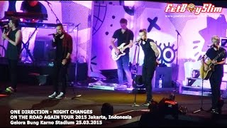 1D ONE DIRECTION - HAPPY BIRTHDAY/ NIGHT CHANGES live in Jakarta, Indonesia 2015