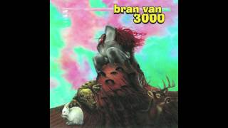 Bran Van 3000 - Cum On Feel The Noize