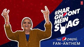 Pepsi Fan -Anthem: Har Fan Mein Swag | Har Ghoot Mein Swag