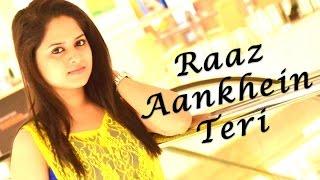 Raaz Aankhein Teri | Female Cover By Amrita Nayak | Raaz Reboot | Ki Kore Bolbo Tomay | Audio Song